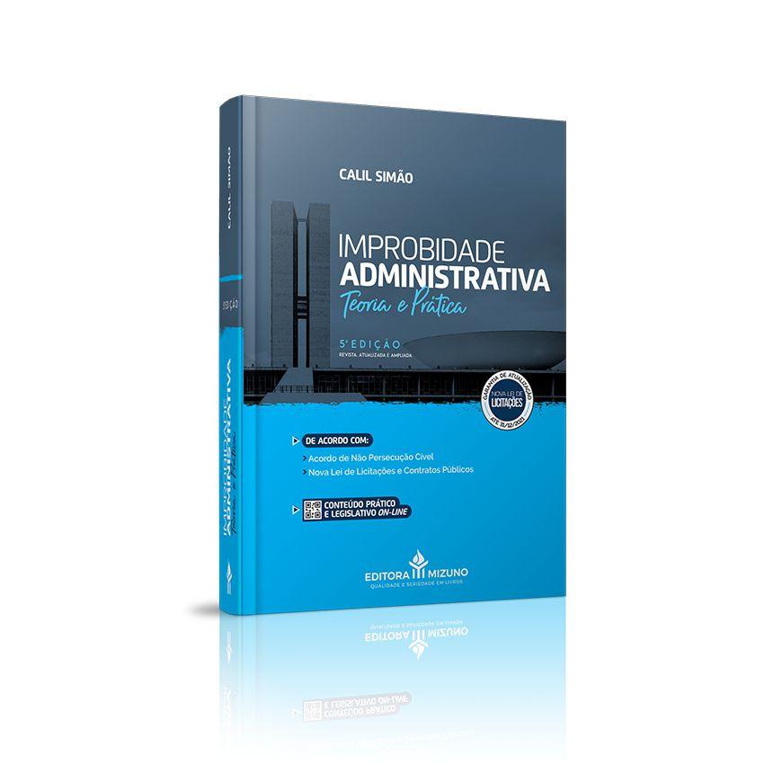 Improbidade Administrativa - Teoria e Prática - 5ª Edição