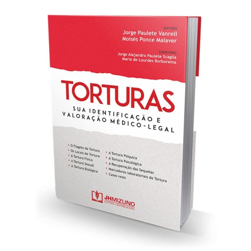Torturas - Sua Identificação e Valoração Médico-Legal