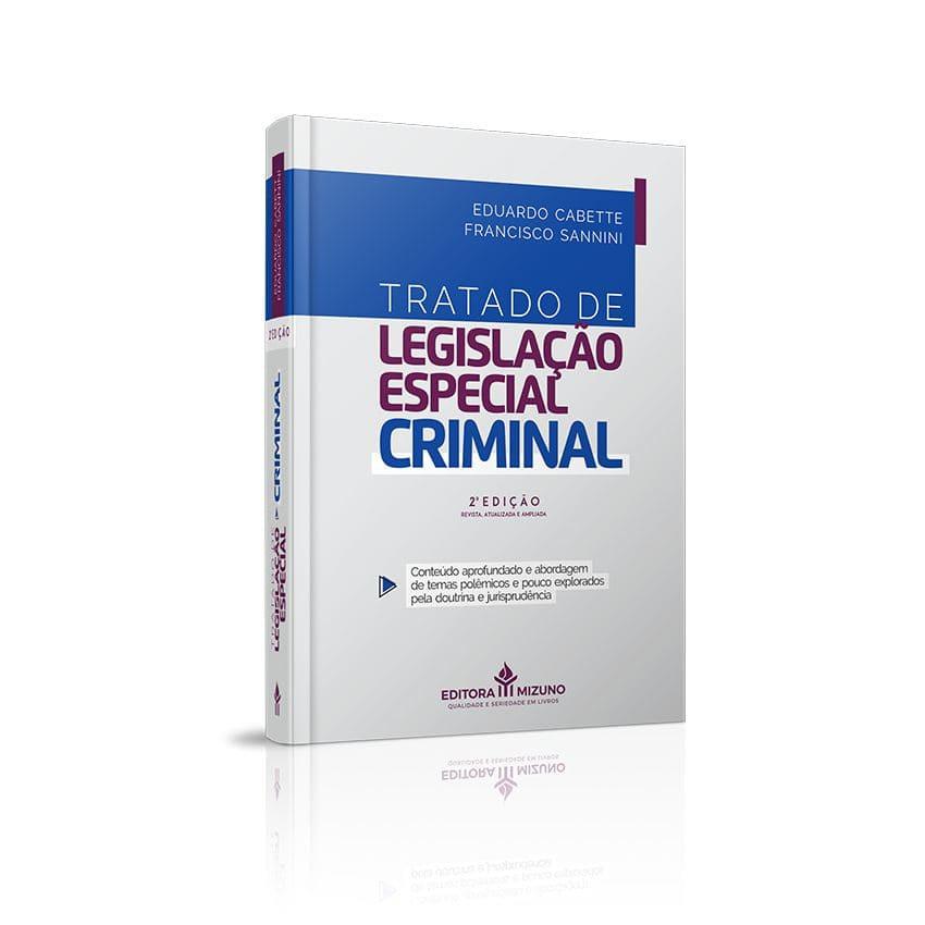 Tratado de Legislação Especial Criminal - Conteúdo aprofundado e abordagem de temas polêmicos e pouco explorados pela doutrina e jurisprudência - 2ª Edição
