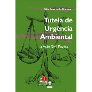 Tutela de Urgência Ambiental na Ação Civil Publica