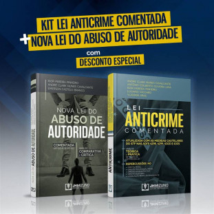 Kit Lei Anticrime Comentada + Nova Lei do Abuso de Autoridade